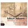 Mitch Albom: Dienstags bei Morrie
